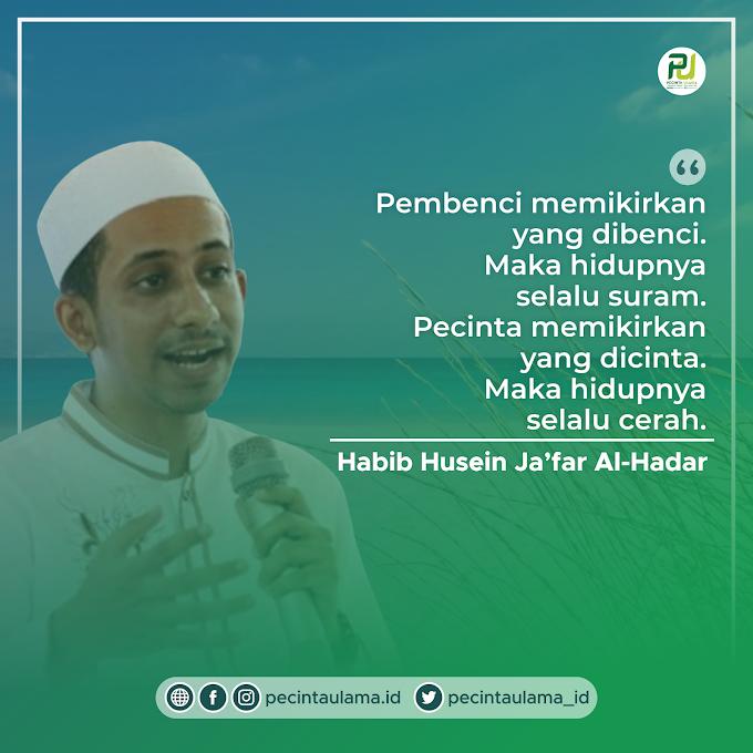 Quote Habib Husein Ja'far Al-Hadar - Letak Perbedaan Pembenci dan Pecinta