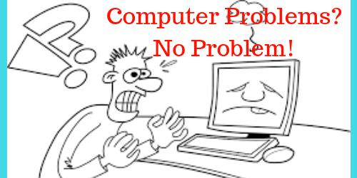 Computer Problems No Problem!