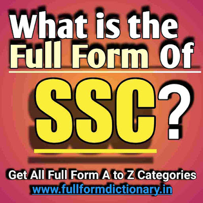 Full Form of SSC, Additional Information of the full form of SSC