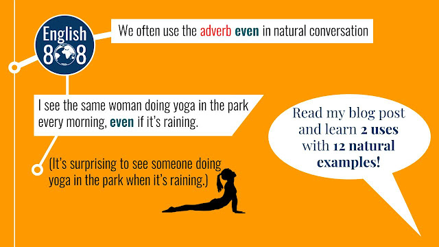 I see the same woman doing yoga in the park every morning, even if it's raining.