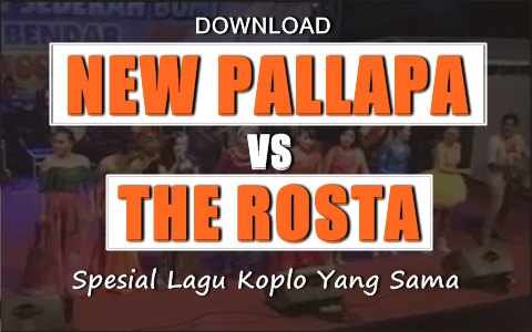 Download New Pallapa terbaru vs The Rosta terbaru 2016