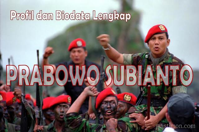 Profil dan Biodata Lengkap PRABOWO SUBIANTO ketua Partai Gerindra