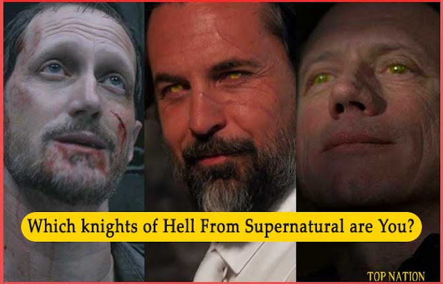 Which knights of Hell From Supernatural are You?