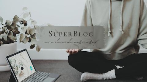 SuperBlog ca o doză de aer curat
