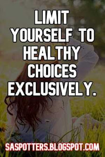 Limit yourself to healthy choices exclusively.