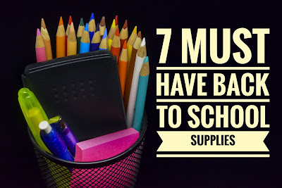 7 Must Have Back to School Supplies