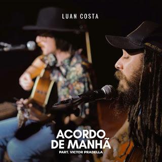 Acordo De Manhã - Luan Costa Part. Victor Pradella