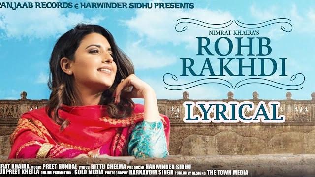 Rohb Rakhdi Lyrics - Punjabi Song 2017 - Nimrat Khaira