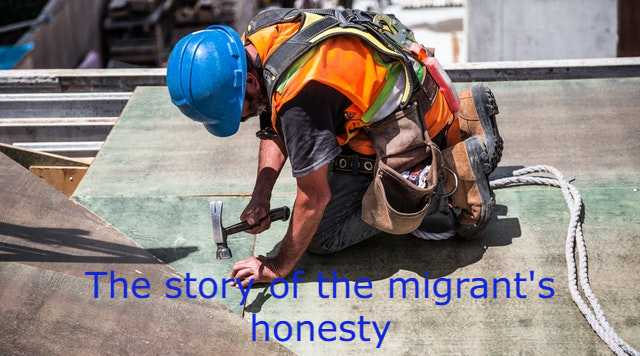 The story of the migrant's honesty