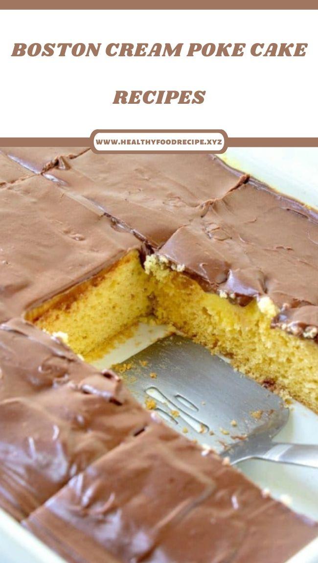 BOSTON CREAM POKE CAKE RECIPES