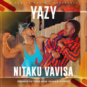 Yazy – Nitaku Vavisa (2020) DOWNLOAD MP3
