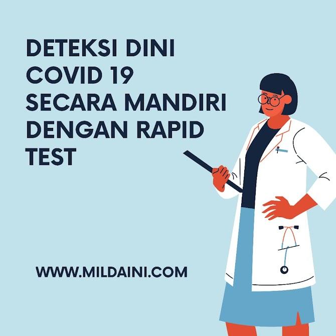 Melakukan Deteksi Dini Covid 19 Secara Mandiri Dengan Rapid Test