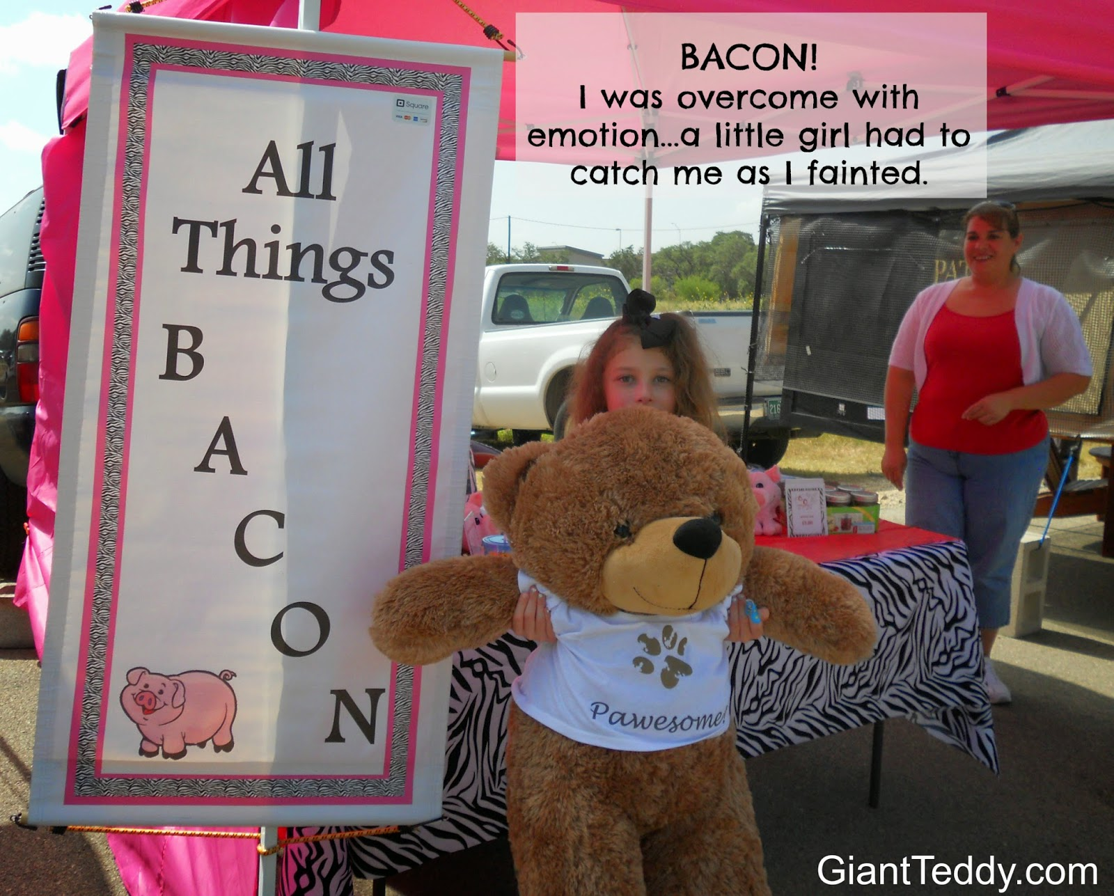 Giant Teddy bears are quite fond of bacon as a rule