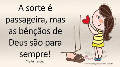 A sorte é passageira, mas as bênçãos de Deus são para sempre! Yla Fernandes