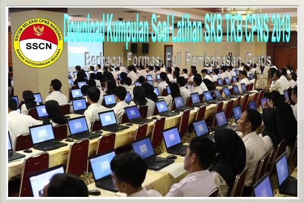 Download Kumpulan Soal Latihan SKB TKB CPNS 2019 Berbagai Formasi Full Pembahasan Gratis