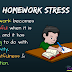 Homework Stress | Warning Signs & Role of a parent to reduce Homework Stress