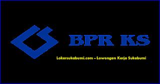 Lowongan Kerja BPR KS (AKSES+) Sukabumi & Cianjur Terbaru