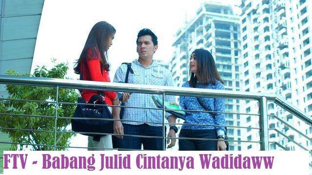 Daftar Nama Pemain FTV Babang Julid Cintanya Wadidaww SCTV Lengkap