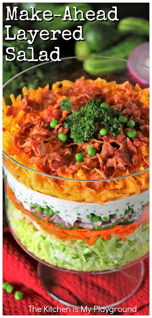 Make-Ahead Layered Salad {For a Crowd} ~ With make-ahead convenience and fabulous flavor, this is perfect for those potlucks, summer cookouts, & any kind of get-together. #layeredsalad #makeahead www.thekitchenismyplayground.com