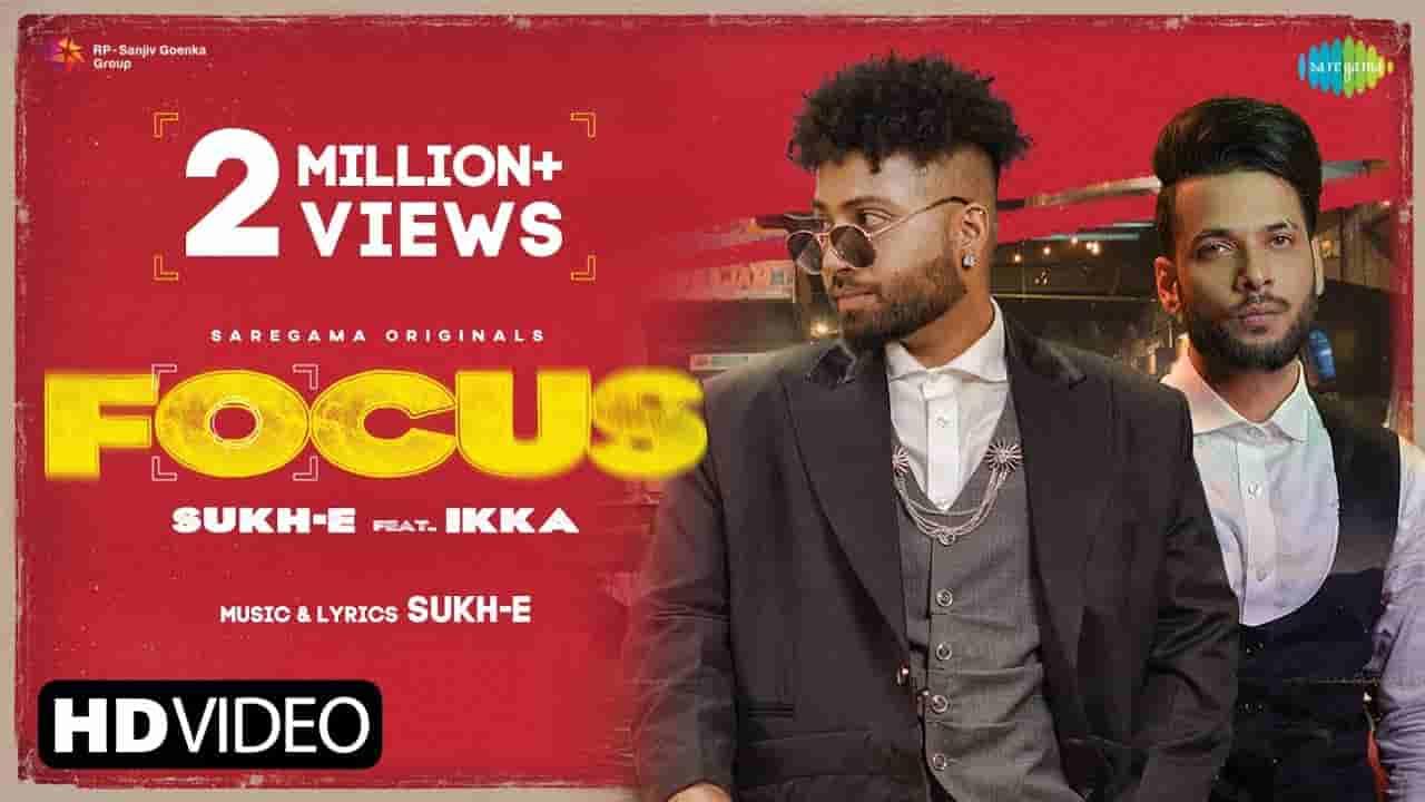 Focus lyrics Sukh E x Ikka Punjabi Song