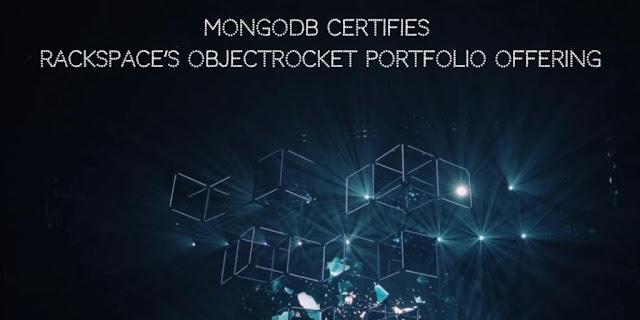 MongoDB certifies Rackspace's ObjectRocket Portfolio Offering as worldwide Database Cloud provider