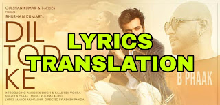 Dil Tod Ke Lyrics | Translation | in English  - B Praak