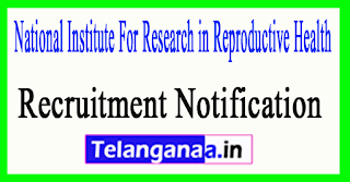 NIRRH  National Institute For Research in Reproductive Health Recruitment Notification 2017
