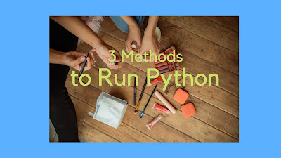 3 Methods you need to run python commands