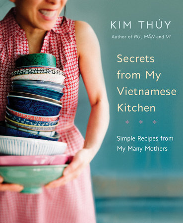 Secrets from My Vietnamese Kitchen: Simple Recipes