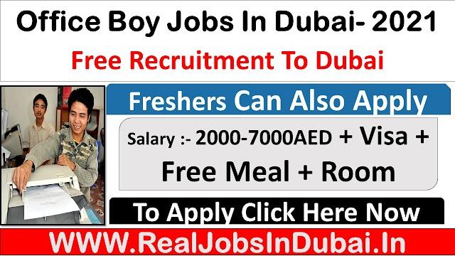 Office boy/Girl Jobs In Dubai - UAE 2021