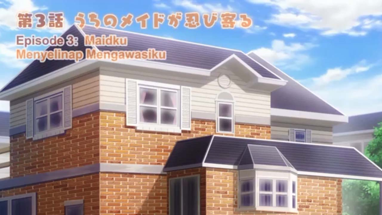 Uchi No Maid Ga Uzasugiru! Episode 3 Subtitle Indonesia