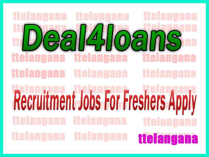 Deal4loans Recruitment Jobs For Freshers Apply
