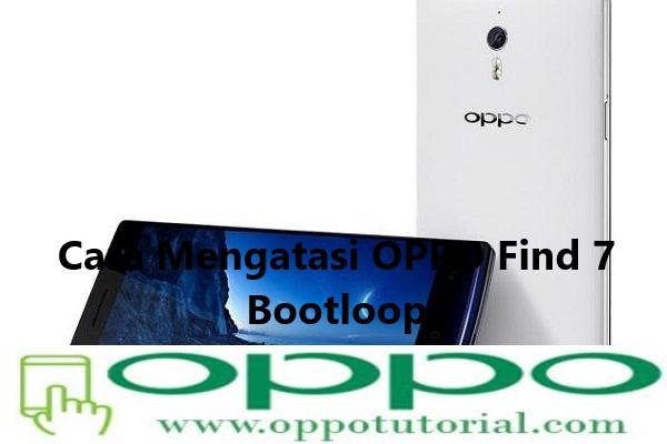 Cara Mengatasi OPPO Find 7 Bootloop