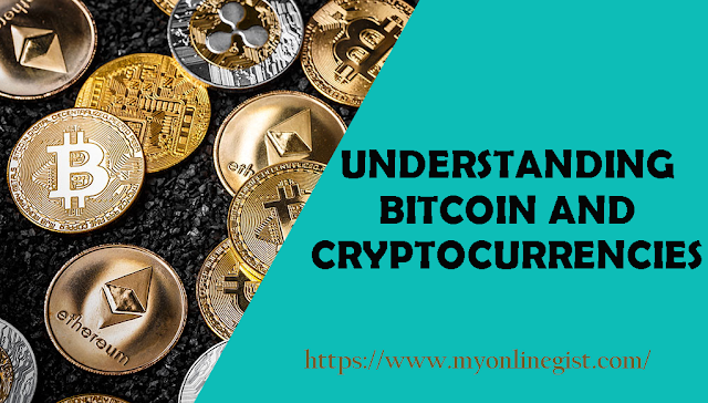 UNDERSTANDING THE BASIS OF BITCOIN AND CRYPTOCURRENCIES