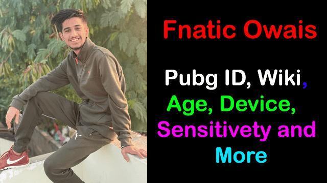 Owais Pubg ID, real name, age, wiki