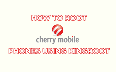 How To Root Cherry Mobile Phones Using KingRoot | PinoyTechSaga