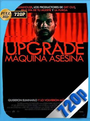 Upgrade: Máquina asesina (2018)HD [720P] Latino [GoogleDrive] DizonHD