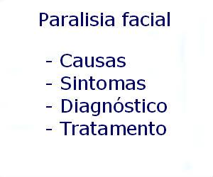 Paralisia facial causas sintomas diagnóstico tratamento prevenção riscos complicações