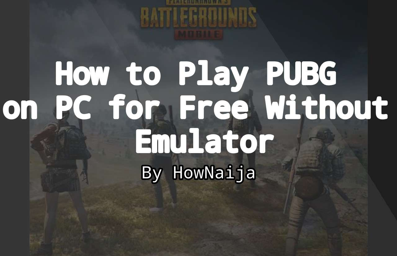 PUBG MOBILE: How to Play PUBG on PC for Free Without Emulator
