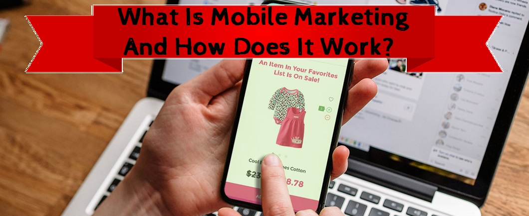 What is Mobile Marketing Advantages and Disadvantages