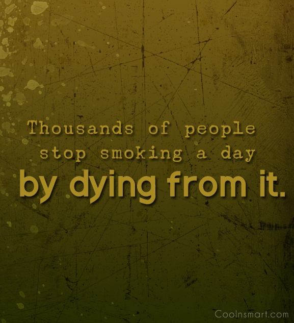 dying from cigarette quotes