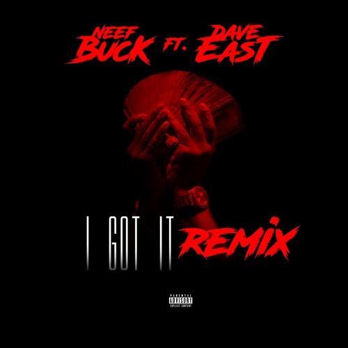 """Neef Buck - """"I Got It (Remix)"""" f. Dave East (prod. Jahlil Beats)"""