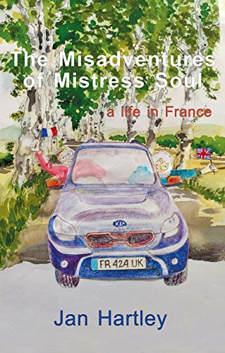 French Village Diaries book review The Misadventures of Mistress Soul by Jan Hartley
