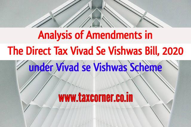 analysis-of-amendments-in-the-direct-tax-vivad-se-vishwas-bill-2020-under-vivad-se-vishwas-scheme