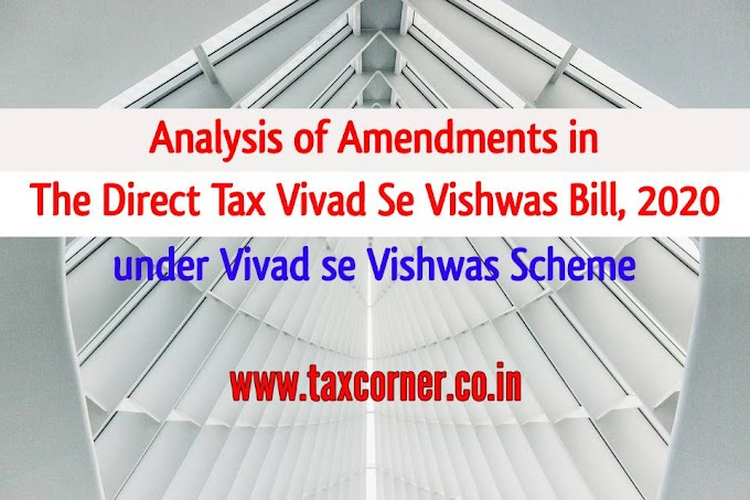 Analysis of Amendments in The Direct Tax Vivad Se Vishwas Bill, 2020 under Vivad se Vishwas Scheme