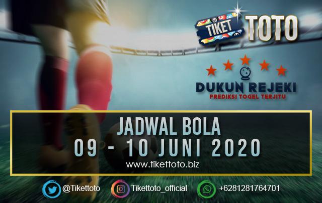 JADWAL PERTANDINGAN BOLA 09 – 10 JUNI 2020