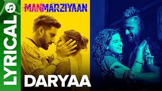 Daryaa Lyrics |  Manmarziyaan | Amit Trivedi, Shellee | Abhishek, Taapsee, Vicky