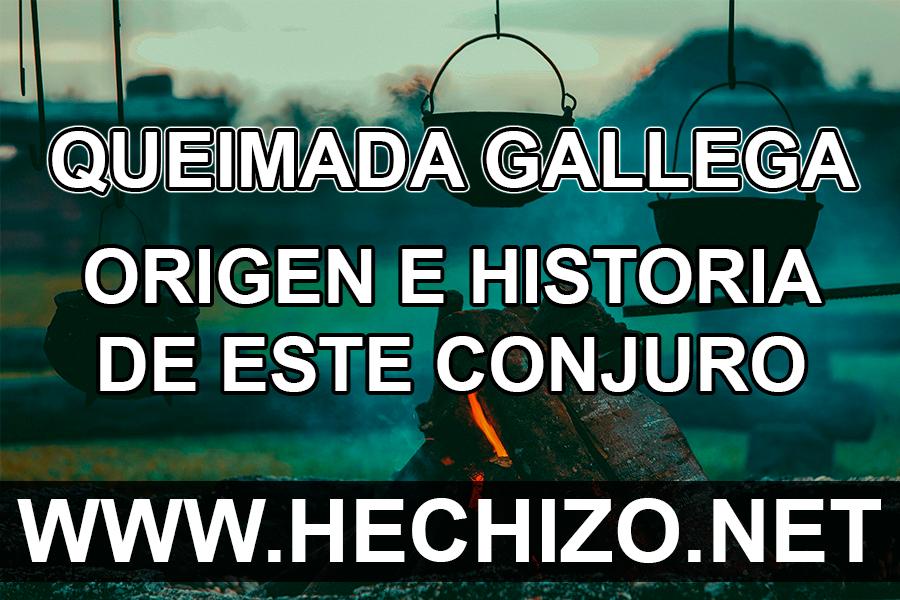Queimada Gallega Origen e Historia del Hechizo