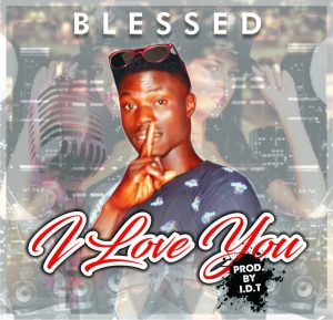 Blessed - I Love You