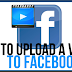 Load Video to Facebook Updated 2019